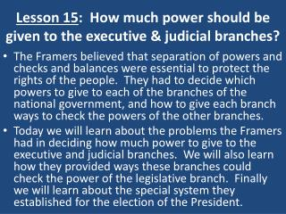 Lesson 15:  How much power should be given to the executive  judicial branches