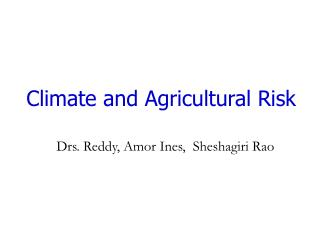 Climate and Agricultural Risk