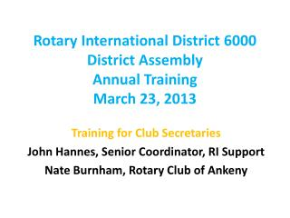 Rotary International District 6000 District Assembly Annual Training March 23, 2013