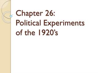 Chapter 26:  Political Experiments of the 1920's