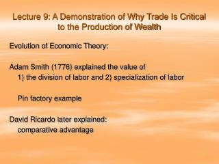 Lecture 9: A Demonstration of Why Trade Is Critical to the Production of Wealth