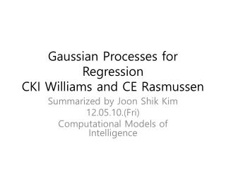Gaussian Processes for Regression CKI Williams and CE Rasmussen