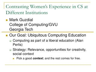 Contrasting Women's Experience in CS at Different Institutions