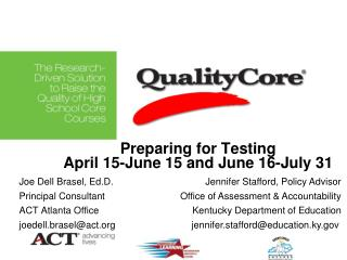 Preparing for Testing April 15-June 15 and June 16-July 31