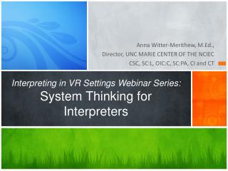 Interpreting in VR Settings Webinar Series:  System  Thinking for Interpreters