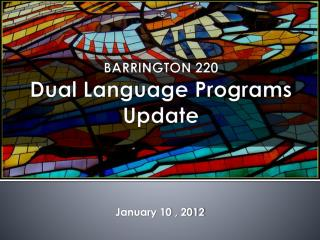 BARRINGTON 220 Dual Language Programs Update