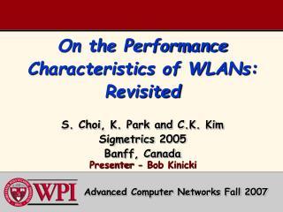 Presenter - Bob Kinicki Advanced Computer Networks Fall 2007