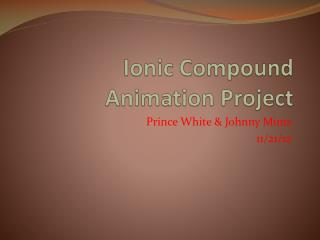 Ionic Compound Animation Project
