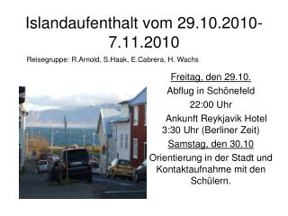 Islandaufenthalt vom 29.10.2010-7.11.2010
