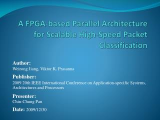A FPGA-based Parallel Architecture for Scalable High-Speed Packet Classification