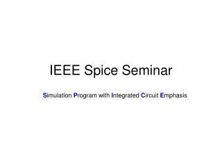 IEEE Spice Seminar