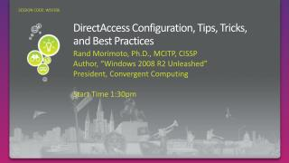 DirectAccess Configuration, Tips, Tricks, and Best Practices