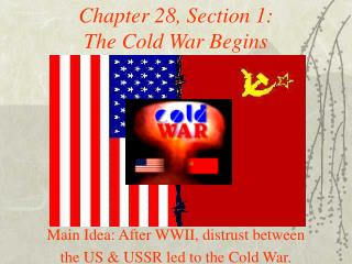 Chapter 28, Section 1:  The Cold War Begins