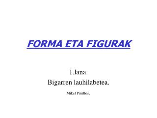 FORMA ETA FIGURAK