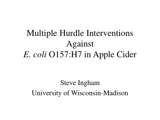 Multiple Hurdle Interventions Against  E. coli O157:H7 in Apple Cider