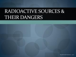 Radioactive Sources & Their Dangers