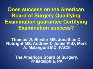 Thomas W.  Biester  MS, Jonathan D.  Rubright  MS, Andrew T. Jones PhD, Mark A. Malangoni MD, FACS