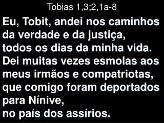 Tobias 1,3;2,1a-8