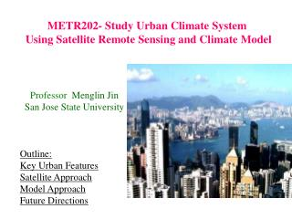 METR202- Study Urban Climate System  Using Satellite Remote Sensing and Climate Model