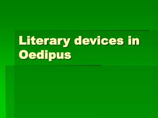 Literary devices in Oedipus
