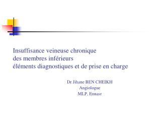 Dr Jihane BEN CHEIKH Angiologue  MLP, Ennasr