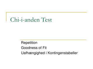 Chi-i-anden Test