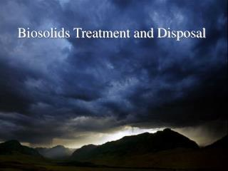 Biosolids Treatment and Disposal