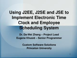 Using J2EE, J2SE and JSE to Implement Electronic Time Clock and Employee Scheduling System