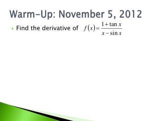Warm-Up: November 5, 2012