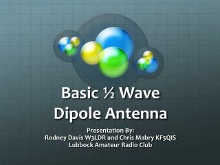 Basic ½ Wave  Dipole Antenna