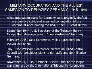 MILITARY OCCUPATION AND THE ALLIES' CAMPAIGN TO DENAZIFY GERMANY, 1945-1946