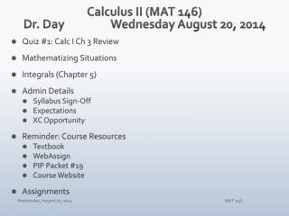 Calculus II (MAT 146) Dr. Day		Wednesday August 20, 2014