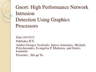 Gnort : High Performance Network Intrusion Detection Using Graphics Processors