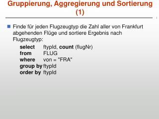 Gruppierung, Aggregierung und Sortierung (1)