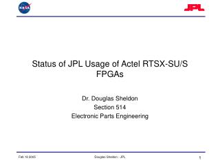 Status of JPL Usage of Actel RTSX-SU/S FPGAs