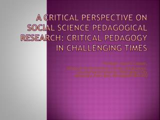 A Critical Perspective on Social Science Pedagogical Research: Critical Pedagogy in Challenging Times