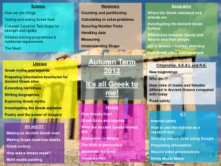 Autumn Term 2012 It's all Greek to me!