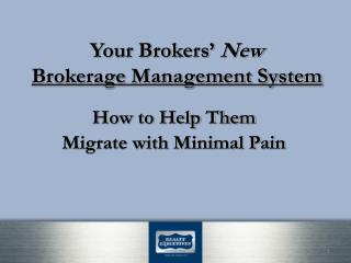 Your Brokers'  New Brokerage Management System
