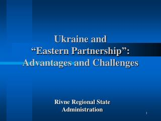 "Ukraine and  "" Eastern Partnership "" : Advantages and Challenges"