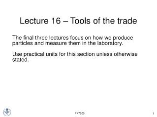 Lecture 16 � Tools of the trade