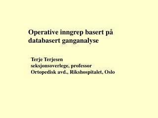 Operative inngrep basert på databasert ganganalyse