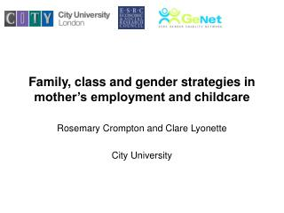 Family, class and gender strategies in mother's employment and childcare
