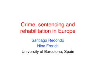Crime, sentencing and rehabilitation in Europe