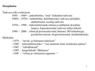 """Sissejuhatus Tarkvara rolli evolutsioon 1950   - 1960+ : paketttöötlus, """"oma"""" (lokaalne) tarkvara"""