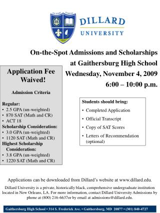Students should bring: Completed Application Official Transcript Copy of SAT Scores