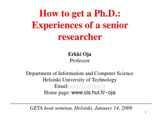 How to get a Ph.D.: Experiences of a senior researcher