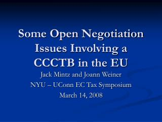 Some Open Negotiation Issues Involving a CCCTB in the EU
