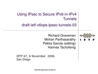 Using IPsec to Secure IPv6-in-IPv4 Tunnels draft-ietf-v6ops-ipsec-tunnels-03