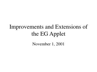 Improvements and Extensions of the EG Applet