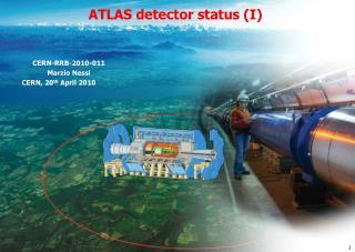 CERN-RRB-2010-011 Marzio Nessi         CERN , 20 th  April 2010